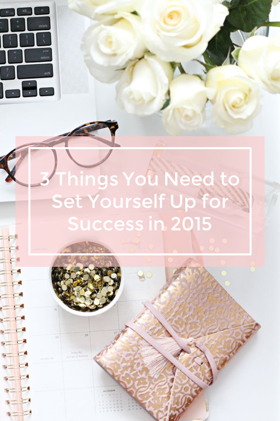 3 Things You Need for Success in 2015